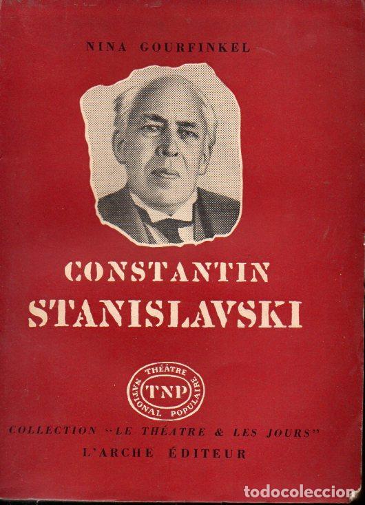 NINA GOURFINKEL : CONSTANTIN STANISLAVSKI (L'ARCHE, PARIS, 1955) EN FRANCÉS (Libros de Segunda Mano (posteriores a 1936) - Literatura - Teatro)