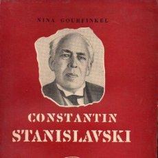 Libros de segunda mano: NINA GOURFINKEL : CONSTANTIN STANISLAVSKI (L'ARCHE, PARIS, 1955) EN FRANCÉS. Lote 127016771