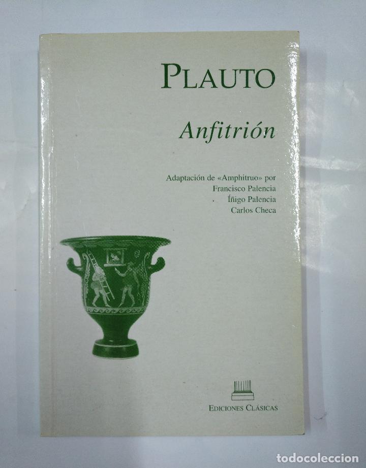 ANFITRION. PLAUTO. EDICIONES CLASICAS. TDK17 (Libros de Segunda Mano (posteriores a 1936) - Literatura - Teatro)
