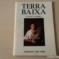 Libros de segunda mano: TERRA BAIXA D'ÀNGEL GUIMERÀ - COMPANYIA ENRIC MAJÓ - DEDICAT - FOTOS COLITA-RIBA-AYMERICH. Lote 127223331