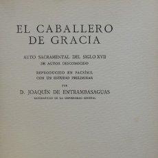 Libros de segunda mano: EL CABALLERO DE GRACIA. AUTO SACRAMENTAL DEL SIGLO XVII DE AUTOR DESCONOCIDO. - [BRUGALLA ENC.]. Lote 123263555
