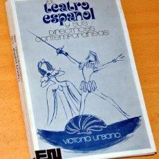 Libros de segunda mano: EL TEATRO ESPAÑOL Y SUS DIRECTRICES CONTEMPORÁNEAS - VICTORIA URBANO - EDITORA NACIONAL, MADRID 1972. Lote 127745823