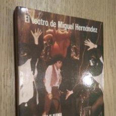 Libros de segunda mano: EL TEATRO DE MIGUEL HERNANDEZ. FRANCISCO J. DÍEZ DE REVENGA. MARIANO DE PACO. Lote 127890659