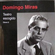 Libros de segunda mano: DOMINGO MIRAS. TEATRO ESCOGIDO (TOMO I). Lote 128427127