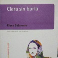 Libros de segunda mano: CLARA SIN BURLA. ELENA BELMONTE . Lote 128432531