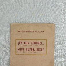 Libros de segunda mano: ¡ UN BON GENDRE! - ¿QUE BUFES, BIEL?. Lote 128441523