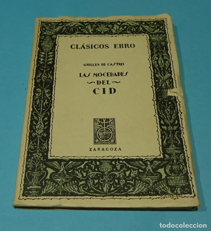 LAS MOCEDADES DEL CID. GUILLEN DE CASTRO. SELECCIÓN, ESTUDIO Y NOTAS EDUARDO JULIA MARTÍNEZ (Libros de Segunda Mano (posteriores a 1936) - Literatura - Teatro)
