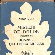 Libros de segunda mano: MISTERI DE DOLOR. PREDICT DE DONZELL QUI CERCA MULLER I ANTALOGIA POÈTICA - ADRIA GUAL. Lote 128470519