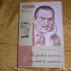 Libros de segunda mano: NI POBRE NI RICO, SINO TODO LO CONTRARIO. TONO Y MIHURA. EDT. LUIS URIARTE, 1943. . Lote 128472331