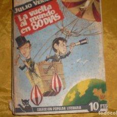 Libros de segunda mano: JULIO VERNE. LA VUELTA AL MUNDO EN 80 DIAS. COLECCION POPULAR LITERARIA Nº 51, 1957. Lote 128472707
