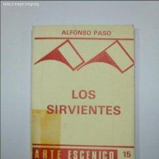 Libros de segunda mano: SIRVIENTES, LOS PASO GIL, ALFONSO. COLECCION Nº 15. ARTE ESCÉNICO. TDK59. Lote 128622439