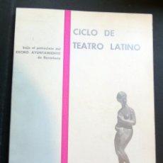 Libros de segunda mano: CICLO DE TEATRO LATINO, TEATRO ROMEA DE BARCELONA , AÑO 1967. Lote 128809687