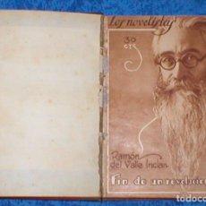 Libros de segunda mano: LIBRO NOVELAS FIN DE UN REVOLUCIONARIO DE RAMON MARIA DEL VALLE INCLAN + OTRAS 1ª EDIC. 1928 MIRA !!. Lote 128900887