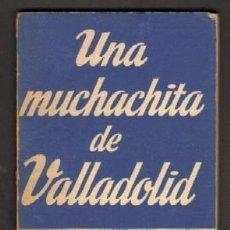 Libros de segunda mano - UNA MUCHACHITA DE VALLADOLID. CALVO SOTELO, JOAQUÍN. CET-1548 - 129293879