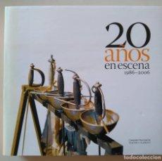 Libros de segunda mano: 20 AÑOS EN ESCENA 1986-2006. COMPAÑÍA NACIONAL DE TEATRO CLÁSICO. Lote 129429775