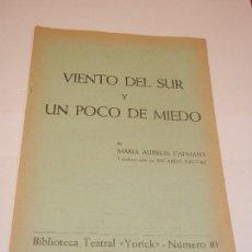 Libros de segunda mano: VIENTO DEL SUR Y UN POCO DE MIEDO, DE MARIA AURELIA CAPMANY - BIBLIOTECA TEATRAL YORICK N.10 - 1965. Lote 129972155