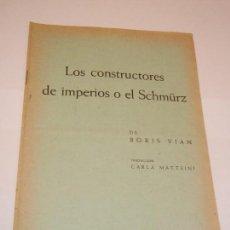 Libros de segunda mano: LOS CONSTRUCTORES DE IMPERIOS O EL SCHMÜRZ, DE BORIS VIAN - BIBLIOTECA TEATRAL YORICK N.11 - C1965. Lote 129988331