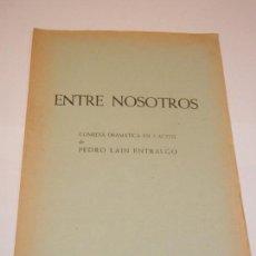 Libros de segunda mano: ENTRE NOSOTROS, PEDRO LAIN ENTRALGO - BIBLIOTECA TEATRAL YORICK N.13 - C1966. Lote 129988711