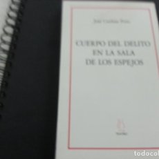 Libros de segunda mano: CUERPO DEL DELITO EN LA SALA DE LOS ESPEJOS-JOSE CARDOSO PIRES-CCC. Lote 130003075