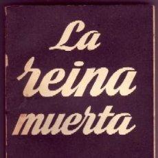 Libros de segunda mano: LA REINA MUERTA. MONTHERLANT,HENRY DE. CET-1557. Lote 130036495