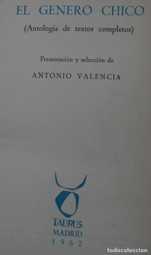 Libros de segunda mano: LIBRO TEATRO: EL GENERO CHICO POR ANTONIO VALENCIA - ANTOLOGÍA DE TEXTOS COMPLETOS DE 15 OBRAS - Foto 2 - 130103471