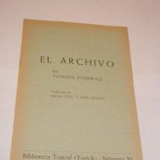 Libros de segunda mano: EL ARCHIVO, DE TADEUSZ ROZEWICZ - BIBLIOTECA TEATRAL YORICK N.20 - 1966. Lote 130181427