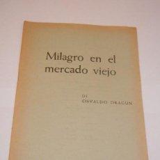 Libros de segunda mano: MILAGRO EN EL MERCADO VIEJO, DE OSVALDO DRAGUN - BIBLIOTECA TEATRAL YORICK N.22 - 1967. Lote 130182999