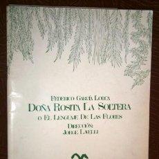 Libros de segunda mano: DOÑA ROSITA LA SOLTERA O EL LENGUAJE DE LAS FLORES DE LORCA EN TEATRO MARÍA GUERRERO DE MADRID 1980. Lote 130597342