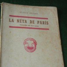 Libros de segunda mano: LA NETA DE PARIS, DE LLUIS ELIAS, CATALUNYA TEATRAL 2A EPOCA N.12 1956. Lote 130859360