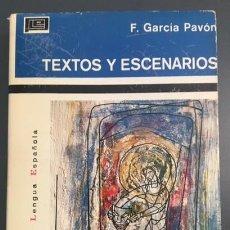 Libros de segunda mano: FRANCISCO GARCÍA PAVÓN -TEXTOS Y ESCENARIOS - 1º EDICIÓN - 1971. Lote 130919084
