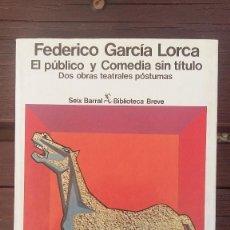 Libros de segunda mano: GARCÍA LORCA. EL PÚBLICO Y COMEDIA SIN TÍTULO.. Lote 130969936
