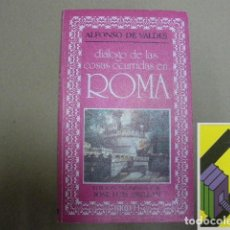 Libros de segunda mano: VALDES, ALFONSO DE:DIÁLOGO DE LAS COSAS OCURRIDAS EN ROMA (EDIC:JOSE LUIS ABELLAN). Lote 131251223