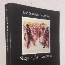Libros de segunda mano: SANCHIS SINISTERRA, JOSÉ: ÑAQUE / ¡AY, CARMELA! (CÁTEDRA) (LB). Lote 133394194