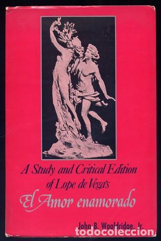 VEGA CARPIO, LOPE FÉLIX DE. EL AMOR ENAMORADO. A STUDY AND CRITICAL EDITION... 1978. (Libros de Segunda Mano (posteriores a 1936) - Literatura - Teatro)