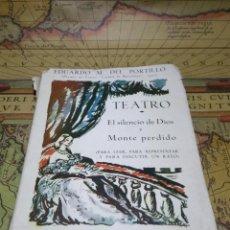 Libros de segunda mano: TEATRO, EL SILENCIO DE DIOS Y MONTE PERDIDO- EDUARDO M. DEL PORTILLO,. Lote 132685662