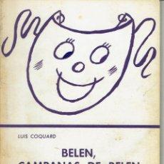 Libros de segunda mano: BELÉN, CAMPANAS DE BELÉN, POR LUÍS COQUARD. AÑO 1975. (10.5). Lote 132793842