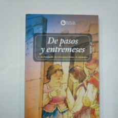 Libros de segunda mano: DE PASOS Y ENTREMESES. LOPE DE RUEDA. MIGUEL DE CERVANTES. PUNTO DE ENCUENTRO EVEREST. TDK149. Lote 132889310