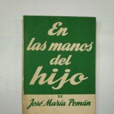 Libros de segunda mano: EN LAS MANOS DEL HIJO. JOSE MARIA PEMAN. COLECCION TEATRO Nº 91. TDK104. Lote 132892798
