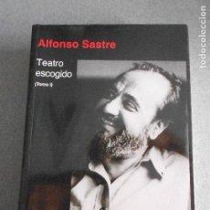 Libros de segunda mano: ALFONSO SASTRE. TEATRO ESCOGIDO.. Lote 132981070