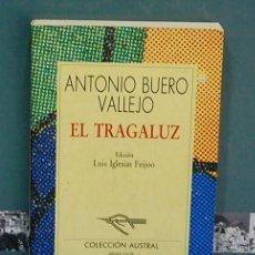 Libros de segunda mano: EL TRAGALUZ. ANTONIO BUERO VALLEJO. COLECCIÓN AUSTRAL. Lote 133074866