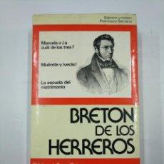 Libros de segunda mano: MARCELA O ¿A CUAL DE LOS TRES?. MUERETE Y ¡VERAS!. LA ESCUELA DEL... BRETON DE LOS HERREROS. TDK352. Lote 133142794