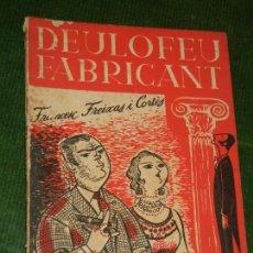 Libros de segunda mano: DEULOFEU FABRICANT, DE FRANCESC FREIXAS I CORTES, ED.NEREIDA 1956. Lote 133480378