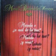 Libros de segunda mano: MARCELA O ¿A CUAL DE LOS TRES? / MUERETE ¡ Y VERAS !. Lote 134016373