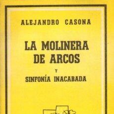 Libros de segunda mano: LA MOLINERA DE ARCOS Y SINFONÍA INACABADA. ALEJANDRO CASONA.. Lote 134016874