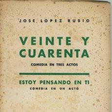 Libros de segunda mano: VEINTE Y CUARENTA / ESTOY PENSANDO EN TÍ, POR JOSÉ LÓPEZ RUBIO. AÑO 1951. (2.7). Lote 134021622