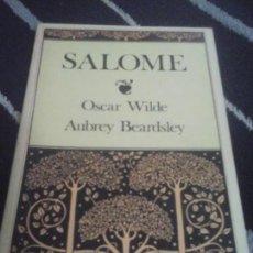 Libros de segunda mano: OSCAR WILDE, SALOME, LUMEN . Lote 134023394