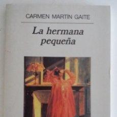 Libros de segunda mano: LA HERMANA PEQUEÑA - MARTÍN GAITE, CARMEN (DEDICATORIA AUTÓGRAFA). Lote 134287722