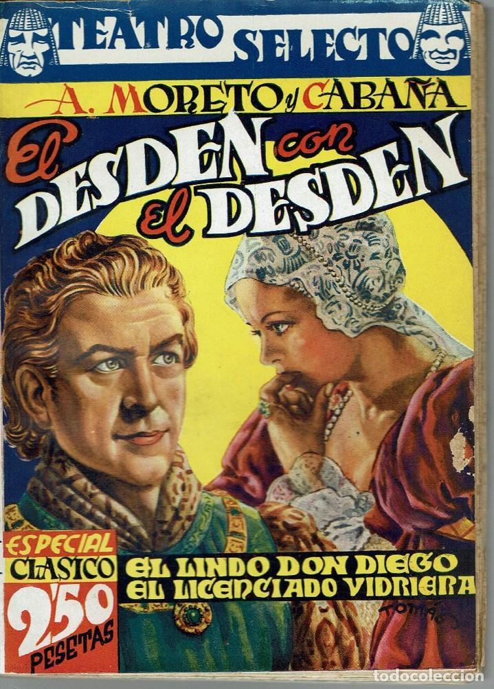 EL DESDÉN CON EL DESDÉN/EL LINDO DON DIEGO/EL LICENCIADO VIDRIERA,AGUSTÍN MORETO CABAÑA.¿1940?(13.5) (Libros de Segunda Mano (posteriores a 1936) - Literatura - Teatro)