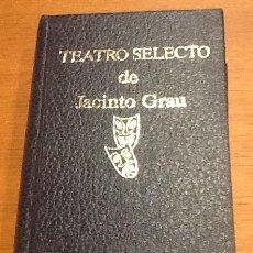 Libros de segunda mano: TEATRO SELECTO. JACINTO GRAU. Lote 134716618
