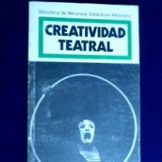 Libros de segunda mano: BIBLIOTECA DE RECURSOS DIDÁCTICOS ALHAMBRA. CREATIVIDAD TEATRAL. VV.AA.. Lote 222891088